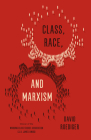 Class, Race, and Marxism Cover Image