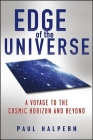 Edge of the Universe: A Voyage to the Cosmic Horizon and Beyond Cover Image