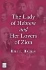 The Lady of Hebrew and Her Lovers of Zion Cover Image