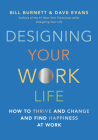 Designing Your Work Life: How to Thrive and Change and Find Happiness at Work Cover Image