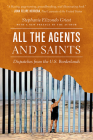 All the Agents and Saints, Paperback Edition: Dispatches from the U.S. Borderlands Cover Image