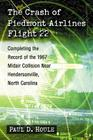 The Crash of Piedmont Airlines Flight 22: Completing the Record of the 1967 Midair Collision Near Hendersonville, North Carolina Cover Image