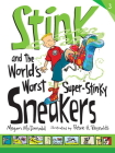 Stink and the World's Worst Super-Stinky Sneakers Cover Image