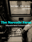 The Narcotic Farm: The Rise and Fall of America's First Prison for Drug Addicts Cover Image