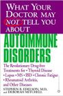 What Your Doctor May Not Tell You About(TM): Autoimmune Disorders: The Revolutionary Drug-free Treatments for Thyroid Disease, Lupus, MS, IBD, Chronic Fatigue, Rheumatoid Arthritis, and Other Diseases Cover Image