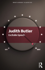 Excitable Speech: A Politics of the Performative (Routledge Classics) Cover Image