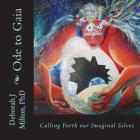 Ode to Gaia: Calling Forth Our Imaginal Selves Cover Image