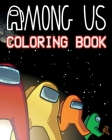 Among Us Coloring Book: +40 One Sided Premium Coloring Pages, Great Among Us Coloring Books For Kids & Fans Cover Image