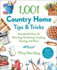 1,001 Country Home Tips & Tricks: Household Hints for Cleaning, Gardening, Cooking, Sewing, and More (1,001 Tips & Tricks) Cover Image