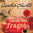 Three ACT Tragedy: A Hercule Poirot Mystery (Hercule Poirot Mysteries (Audio) #10) Cover Image