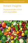 Instant Insights: Nutraceuticals in Fruit and Vegetables Cover Image