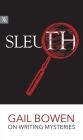 Sleuth: Gail Bowen on Writing Mysteries (Writers on Writing) Cover Image