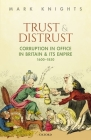 Trust and Distrust: Corruption in Office in Britain and Its Empire, 1600-1850 Cover Image