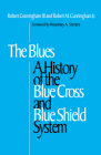 The Blues: A History of the Blue Cross and Blue Shield System Cover Image