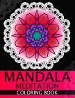 Mandala Meditation Coloring book: This adult Coloring book turn you to Mindfulness Cover Image