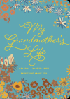 My Grandmother's Life - Second Edition: Grandma, I Want to Know Everything About You (Creative Keepsakes #30) Cover Image