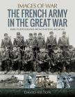 The French Army in the Great War (Images of War) Cover Image