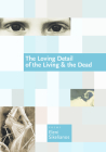 The Loving Detail of the Living & the Dead Cover Image