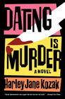Dating Is Murder: A Novel (Wollie Shelley Mystery Series #2) Cover Image