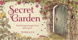 Secret Garden Inspiration Cards: Enchanting Messages from Quiet Spaces (Mini Inspiration Cards) Cover Image