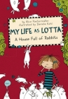 My Life as Lotta: A House Full of Rabbits Cover Image