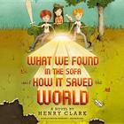 What We Found in the Sofa and How It Saved the World Cover Image