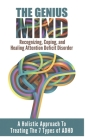 Add (Attention Deficit Disorder): A Holistic Approach To Treating The 7 Types Of ADHD Cover Image