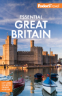 Fodor's Essential Great Britain: With the Best of England, Scotland & Wales (Full-Color Travel Guide) Cover Image