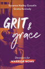 Grit and Grace: Devotions for Warrior Moms Cover Image