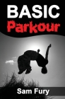 Basic Parkour: Parkour Training For Beginners Cover Image
