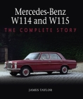 Mercedes-Benz W114 and W115: The Complete Story Cover Image