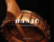 Banjo: An Illustrated History Cover Image