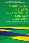 Multiliteracies in English as an Additional Language Classrooms: Methods, Approaches, and Lessons (University of Miami School of Education and Human Developmen) Cover Image