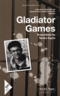 Gladiator Games: Sheffield Theatres with Theatre Royal Stratford East Present (Oberon Modern Plays) Cover Image