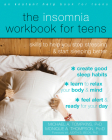 The Insomnia Workbook for Teens: Skills to Help You Stop Stressing and Start Sleeping Better Cover Image