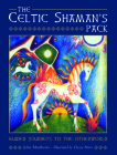 The Celtic Shaman's Pack: Guide Journeys to the Otherword (Book and Cards) Cover Image