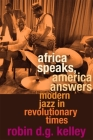 Africa Speaks, America Answers: Modern Jazz in Revolutionary Times (Nathan I. Huggins Lectures) Cover Image