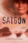 Saigon: An Epic Novel of Vietnam Cover Image