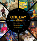 One Day at Disney: Meet the People Who Make the Magic Across the Globe (Disney Editions Deluxe) Cover Image
