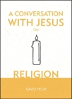 A Conversation with Jesus... on Religion Cover Image