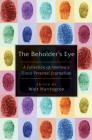 The Beholder's Eye: A Collection of America's Finest Personal Journalism Cover Image
