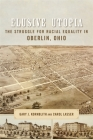 Elusive Utopia: The Struggle for Racial Equality in Oberlin, Ohio (Antislavery) Cover Image