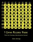 I Ching Record Book: Tools for Creating a Synchronicity Journal Cover Image