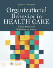 Organizational Behavior in Health Care [With Access Code] Cover Image