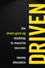 Driven: The Never-Give-Up Roadmap to Massive Success Cover Image