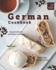 German Cookbook: Traditional German Dishes for The Home Cook Cover Image