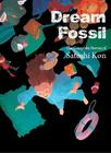 Dream Fossil: The Complete Stories of Satoshi Kon Cover Image