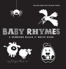 Baby Rhymes: A Newborn Black & White Book: 22 Short Verses, Humpty Dumpty, Jack and Jill, Little Miss Muffet, This Little Piggy, Ru Cover Image