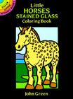 Little Horses Stained Glass Coloring Book (Dover Stained Glass Coloring Book) Cover Image