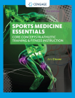Sports Medicine Essentials: Core Concepts in Athletic Training & Fitness Instruction (with Premium Web Site Printed Access Card 2 Terms (12 Months (Mindtap Course List) Cover Image
